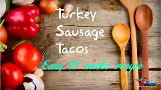 Turkey Sausage Tacos  Recipe More Smart Choices For Breakfast, Lunch And Dinner