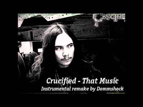 Crucified – That Music (Instrumental remake by Dommshock)