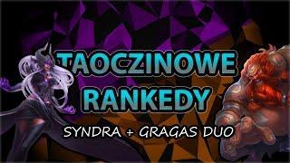 Taoczinowe Rankedy - DUO Gragas Syndra BOT #5