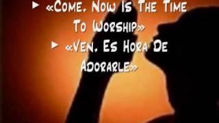 Play Ven Es El Tiempo De Adorarlo (Come Now Is The Time To Worship)