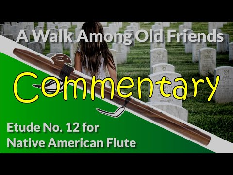 Native American Flute Etude No. 12 - A Walk Among Old Friends - Commentary