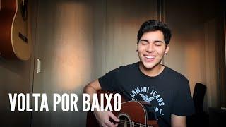 Baixar Volta Por Baixo - Henrique e Juliano (cover Bruno Braz).
