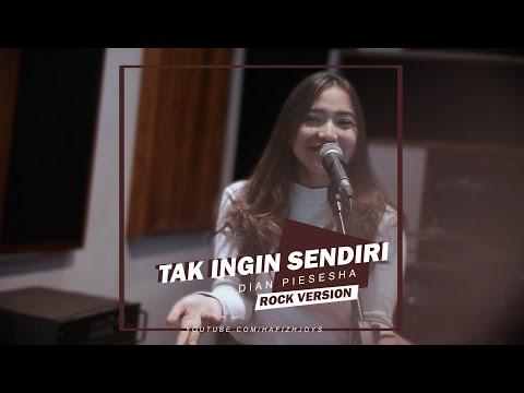 TAK INGIN SENDIRI - DIAN PIESESHA (Rock / Pop Punk Version Cover) from YouTube · Duration:  3 minutes 5 seconds