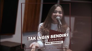 TAK INGIN SENDIRI - DIAN PIESESHA (Rock / Pop Punk Version Cover)
