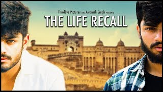 THE LIFE RECALL | Awanish Singh