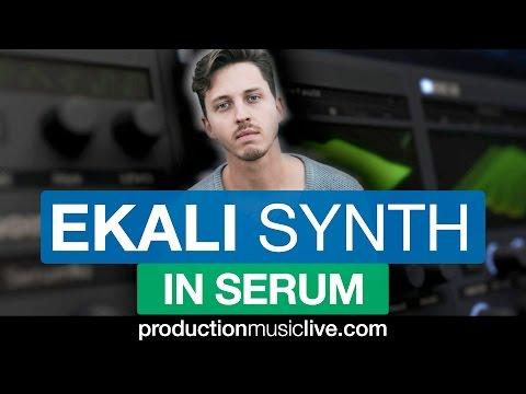 Serum Tutorial - Ekali Synth (Flux Pavilion, Can't Stop) - k-pizza