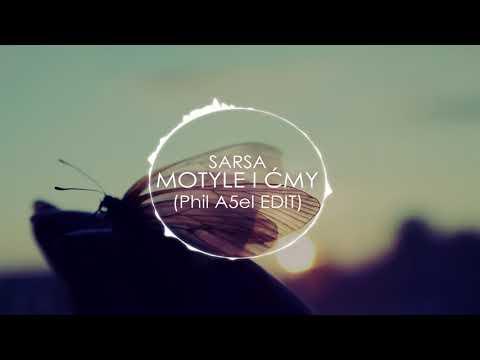 Sarsa - Motyle i Ćmy (Phil A5el Edit)
