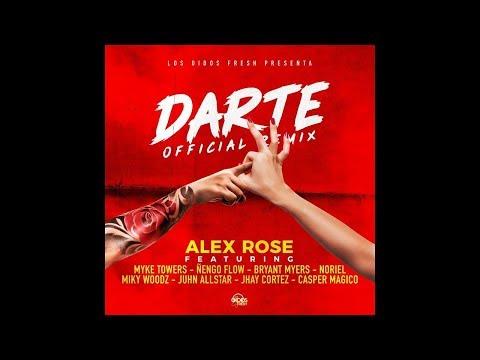 Darte Remix -Alex Rose, Myke Towers Ft engo Flow, Miky Woodz, Jhay Cortez, Juhn, Casper y Noriel.