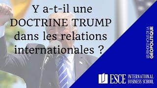 Y a-t-il une DOCTRINE TRUMP dans les relations internationales ?