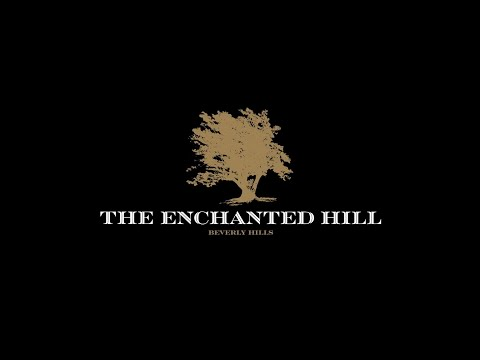 Introducing the Enchanted Hill  |  Beverly Hills