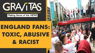 Gravitas: Sore losers: England fans turn savage after Euro loss
