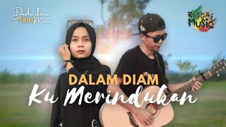 Dede Iherr Feat Mumu - Dalam Diam Ku Merindukan ( Official Music Video )