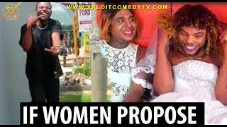 Ladies allow your man to propose (Xploit Comedy)