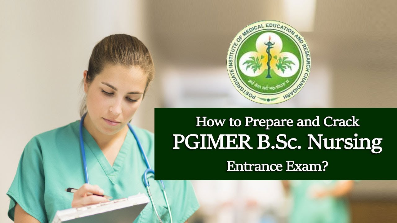 How To Prepare And Crack Pgimer B Sc Nursing Entrance Exam Youtube