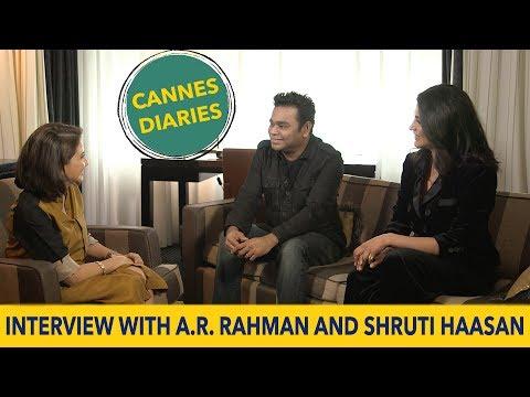 A.R. Rahman and Shruti Haasan Interview with Anupama Chopra | Cannes Film Festival 2017