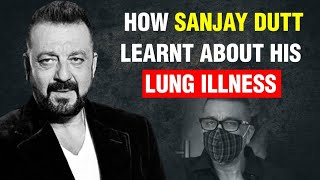 How Sanjay Dutt Got To Know About His Lung Illness | Emotional Family History