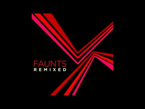 Faunts - Instantly Loved (Set Transition Remix)