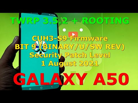 How to Flash TWRP and Root Samsung Galaxy A50 SM-A505F CUH3-S9 BIT (BINARY/U/SW REV) 9
