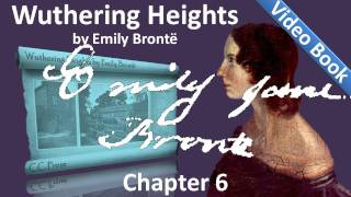 Chapter 06 - Wuthering Heights by Emily Brontë