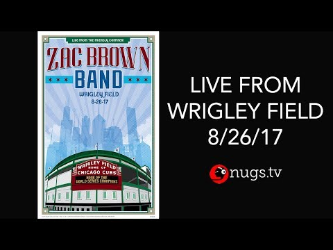 Zac Brown Band - Live from Wrigley Field 8/26/17