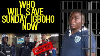 Breaking:Who will save SUNDAY IGBOHO NOW
