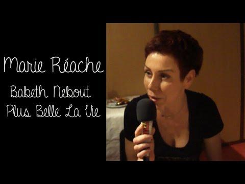 [Interview n°4] Marie Réache - Babeth Nebout de Plus Belle La Vie