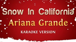 Ariana Grande Snow In California Karaoke Version