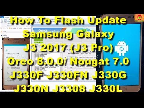Flash Samsung J3 2017 (J3 Pro) Oreo 8 0 0/Nougat 7 0 Via Odin j330f j330g  j330fn j3308 j730n j330l