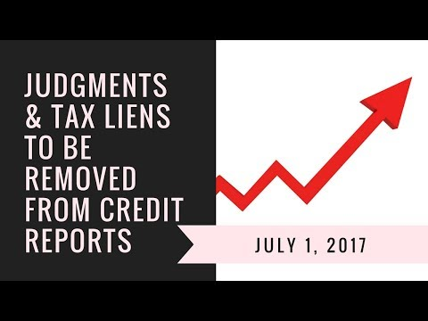 Judgments & Tax Liens to Be Removed from Credit Reports July 1