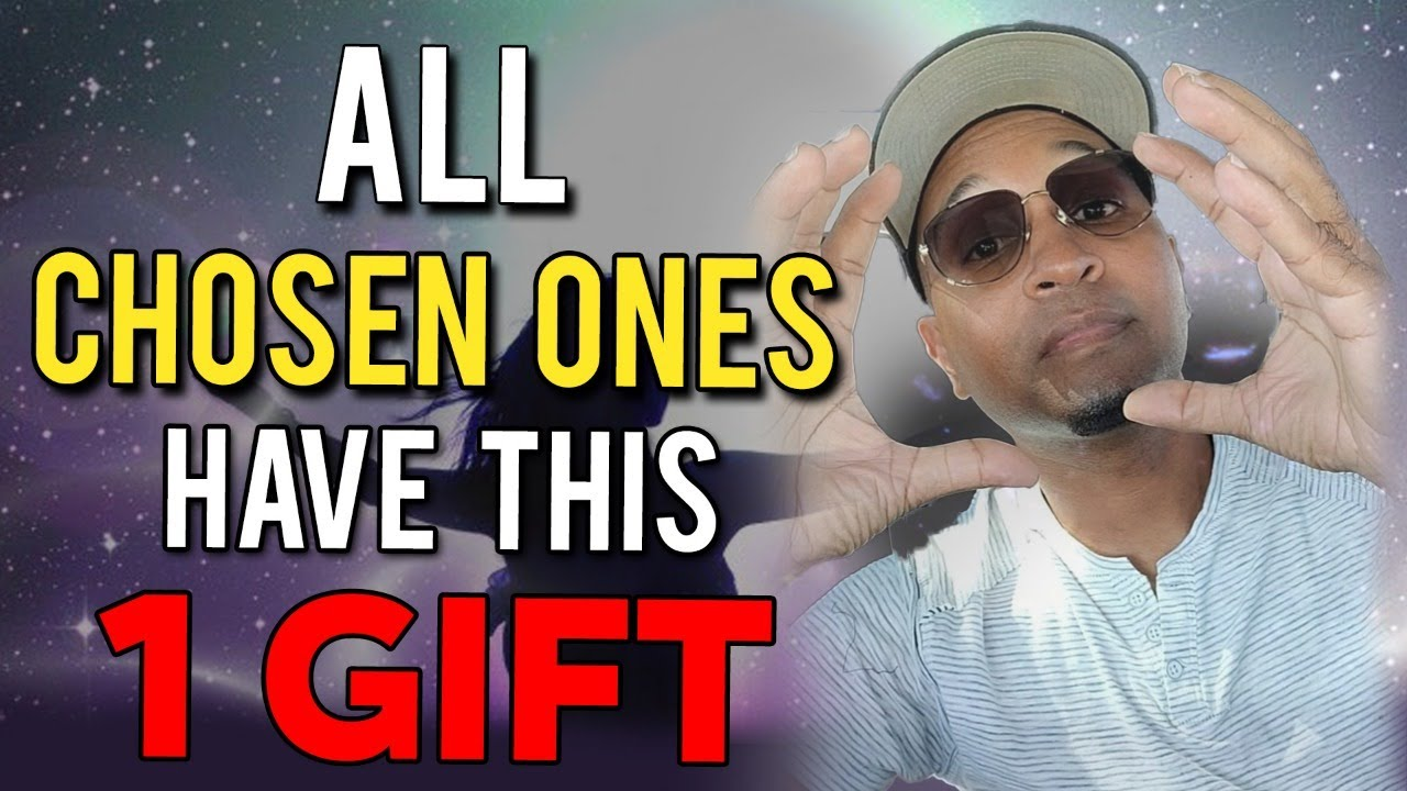 Download ALL CHOSEN ONE'S HAVE THIS SPECIAL GIFT
