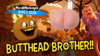 Hello Neighbor - Hide and Seek #1: Butthead Brother!!!