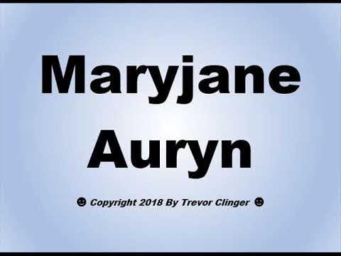 How To Pronounce Maryjane Auryn