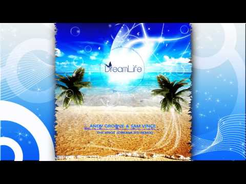 Andy Groove & Sam Vince - The Knot (DreamLife Remix)