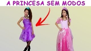 A PRINCESA SEM MODOS - PARTE 1 thumbnail