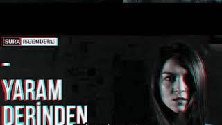 Sura İsgenderli - Yaram Derinden 2019 (Yalçın Bekleri Remix) Resimi