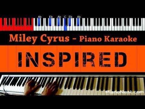 Miley Cyrus - Inspired - HIGHER Key (Piano Karaoke / Sing Along)