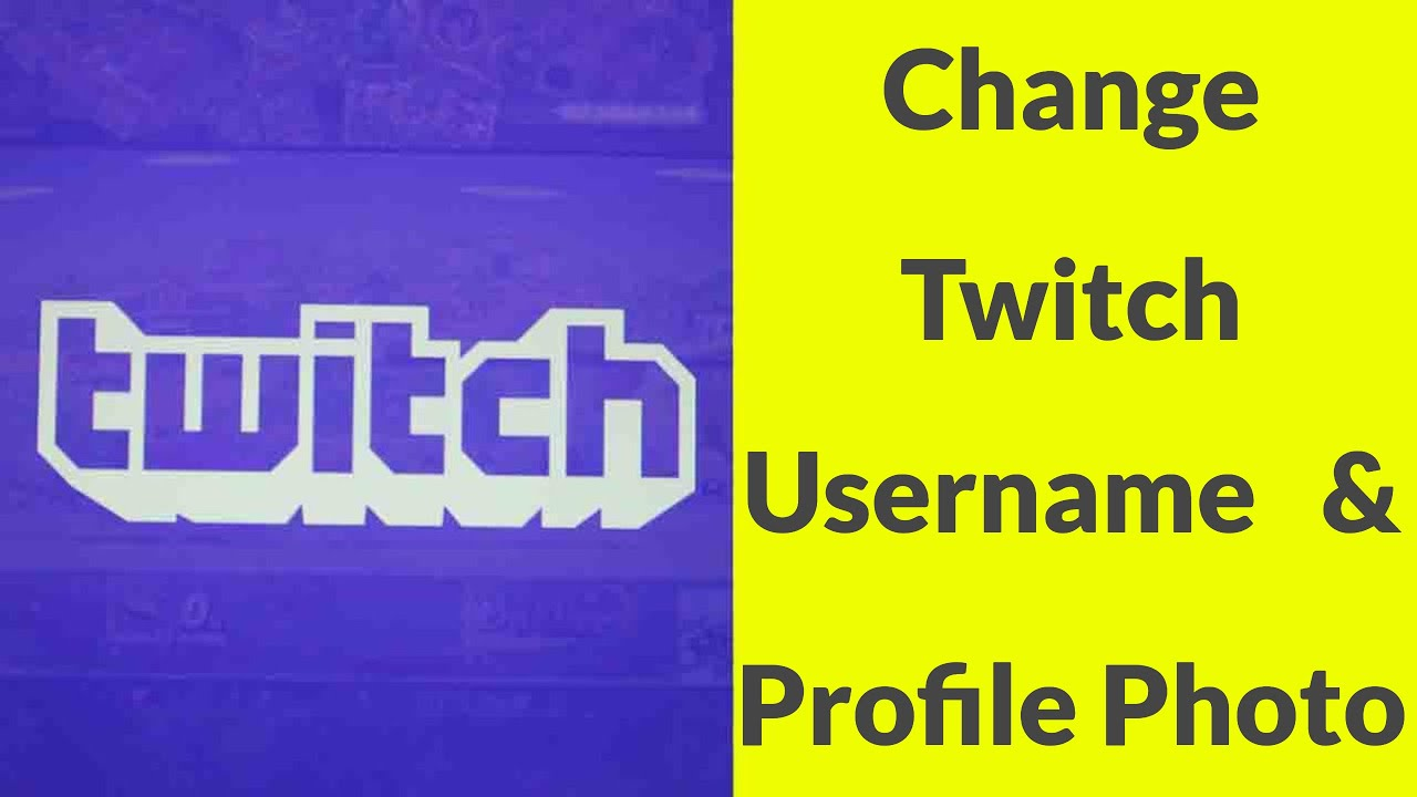 How To Change Twitch Account Username & Profile Picture In Your  Mobile/Pc-2019