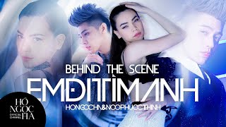 Behind The Scenes: Em Đi Tìm Anh (Official)