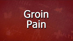Groin Pain - Causes and Symptoms