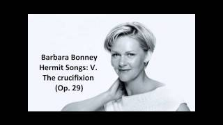 "Barbara Bonney: The complete ""Hermit songs Op. 29"" (Barber)"