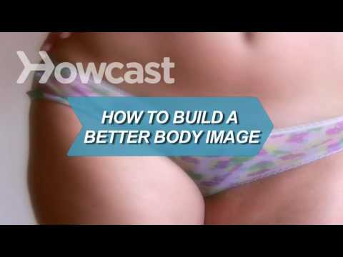 How to Build a Better Body Image