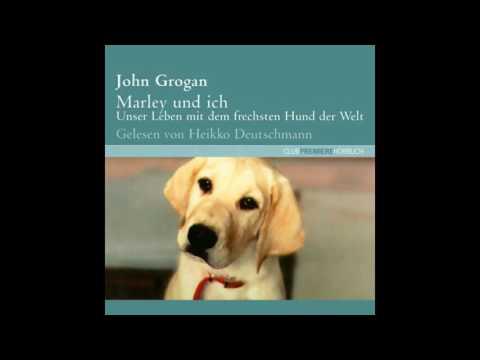 John Grogan: Marley und ich (Roman) Hörbuch