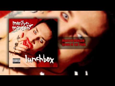 Marilyn Manson  Down in the Park   Lunchbox Single HQ