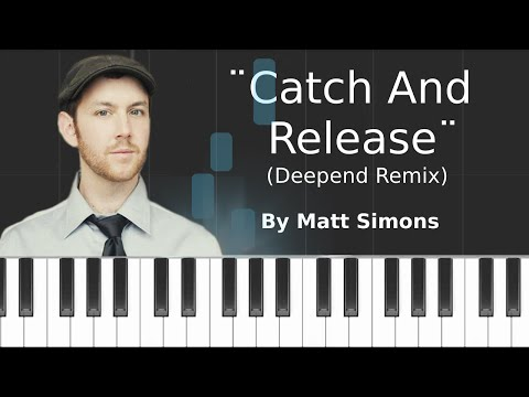 """Matt Simons - """"Catch And Release"""" (Deepend Remix) Piano Tutorial - Chords - How To Play - Cover"""