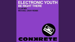 Be Right There (Michael Gray Remix)