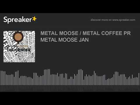 METAL MOOSE JAN