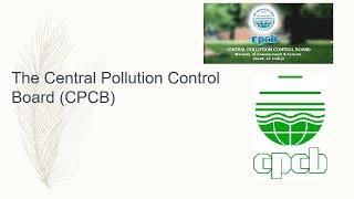 The Central Pollution Control Board (CPCB)