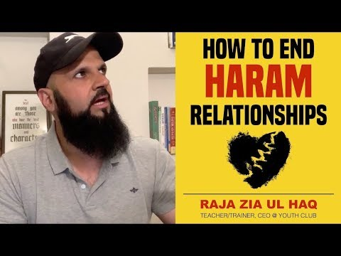 HOW TO END A HARAM RELATIONSHIP | by Raja Zia ul Haq