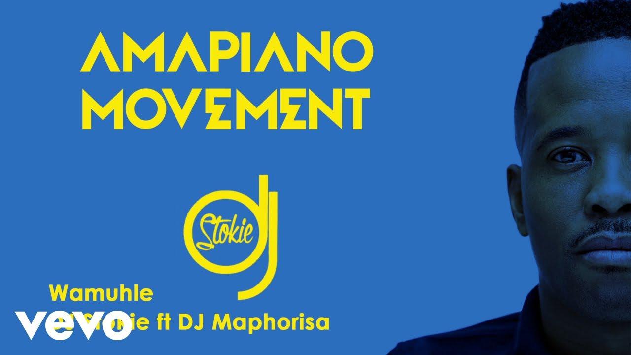 Download DJ Stokie - Wamuhle (Audio) ft. DJ Maphorisa