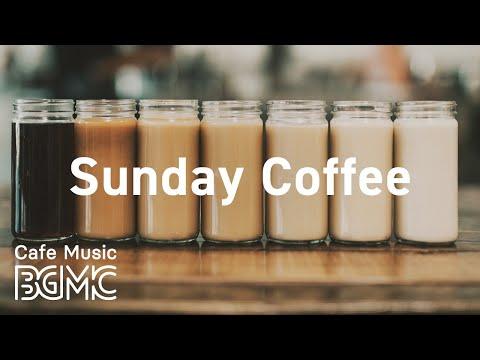 Sunday Coffee: Weekend Cafe Music - Relaxing Bossa Nova Jazz Music for Good Weekend